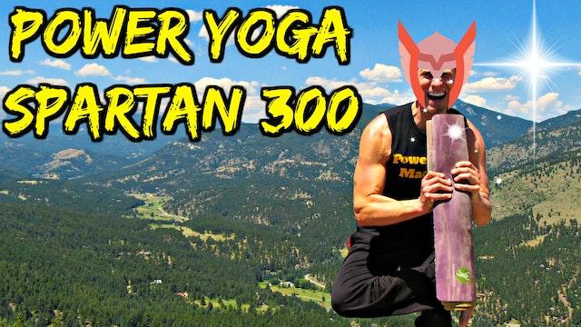 Power Yoga Spartan 300 Workout