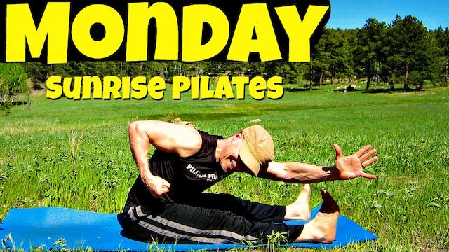 Monday - Morning Sunrise Pilates Work...
