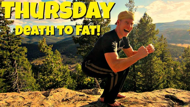 "Day 4 - ""Death to Fat"" Fat Burning Wo..."
