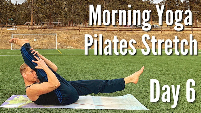 Day 6 - Pilates Stretch - 7 Day Morning Yoga Challenge
