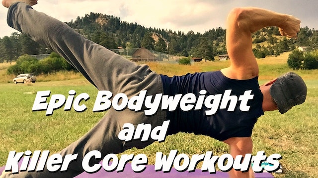 Epic Bodyweight and Killer Core Workouts