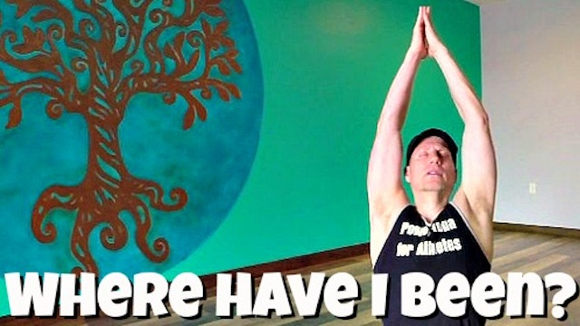 30 Min Strength and Flexibility Yoga Flow - Where have I been?