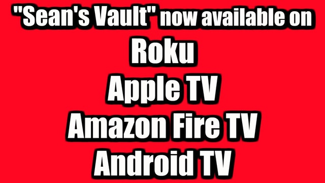 Sean's Vault on Roku, Apple TV, Amazon Fire TV and Android TV