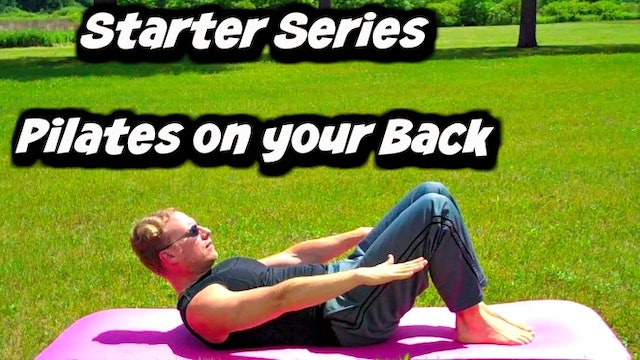Starter Series: Pilates on your Back TOTAL Beginner Class