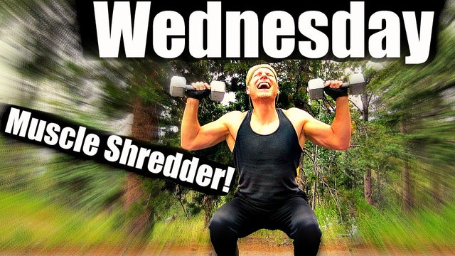 Wednesday - Intense Muscle Shredding Warrior Workout -  Sean's 7 Day Fitness Challenge