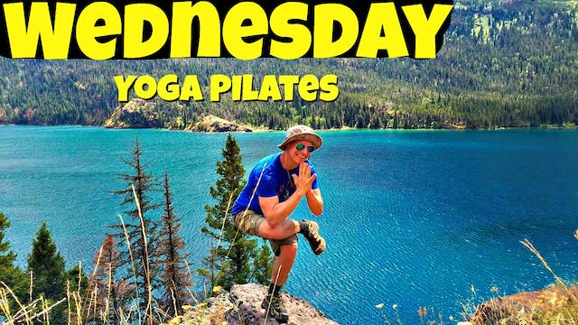 Wednesday - Full Yoga Pilates Workout...