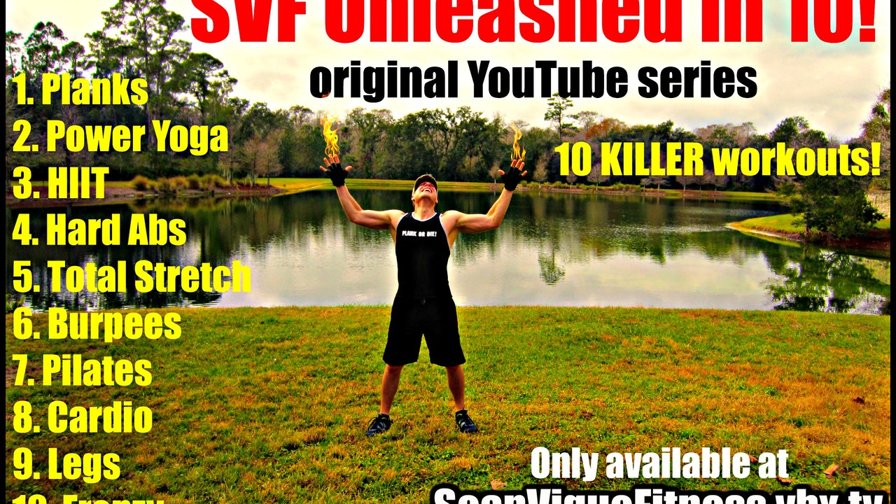 SVF Unleashed in 10 - Blast Your Fitness Program