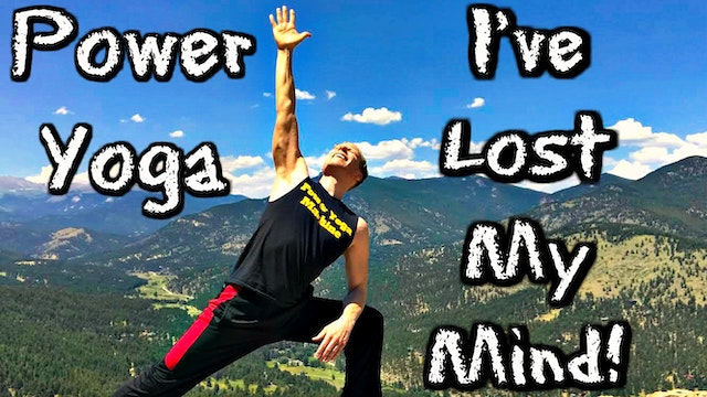 "Power Yoga ""I've Lost My Mind"" Workout Flow"