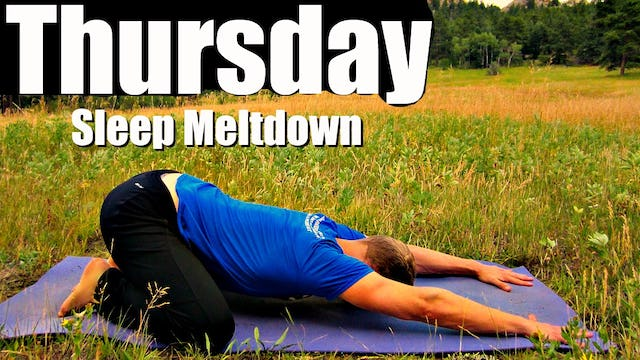 Thursday - Yoga Flexibility Meltdown for Good Nights Sleep - Sean's 7 Day Fitness Challenge