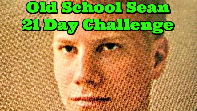 Old School Sean 21 Day Fitness Challenge