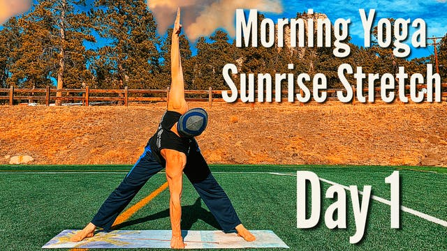 Day 1 - Sunrise Stretch - 7 Day Morni...