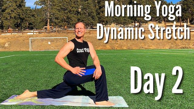 Day 2 - Dynamic Stretch - 7 Day Morning Yoga Challenge