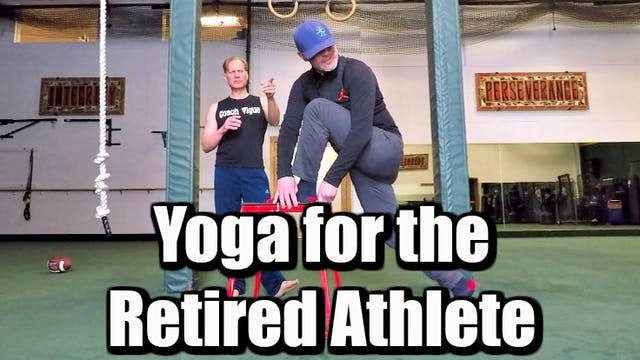 Yoga for the Retired Athlete 3 part Training Program
