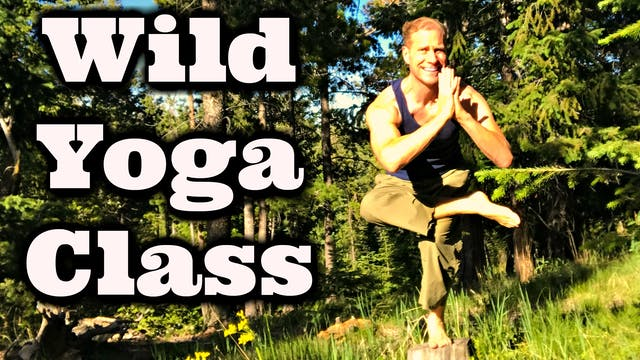 """Yoga in the Wild"" - Power Yoga for Athletes and STRENGTH"