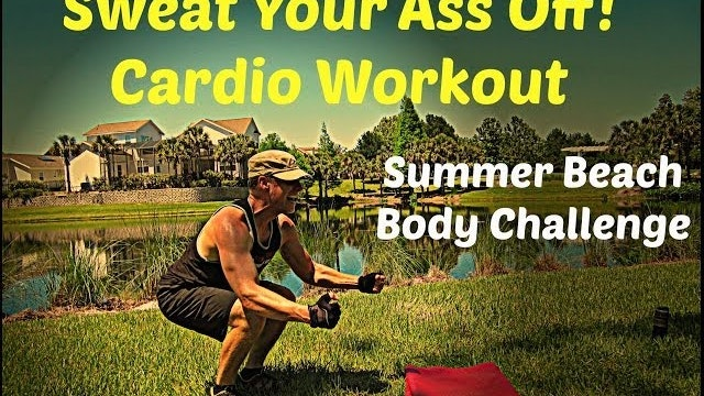 Sweat Your Ass Off Cardio Workout - Summer Beach Body Challenge 2 of 5