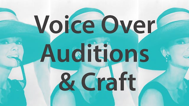 Voice Over - Auditions & Craft