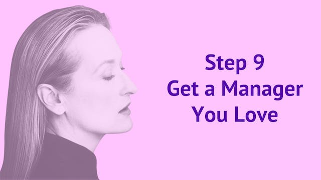 Step 9: Get a Manager You Love