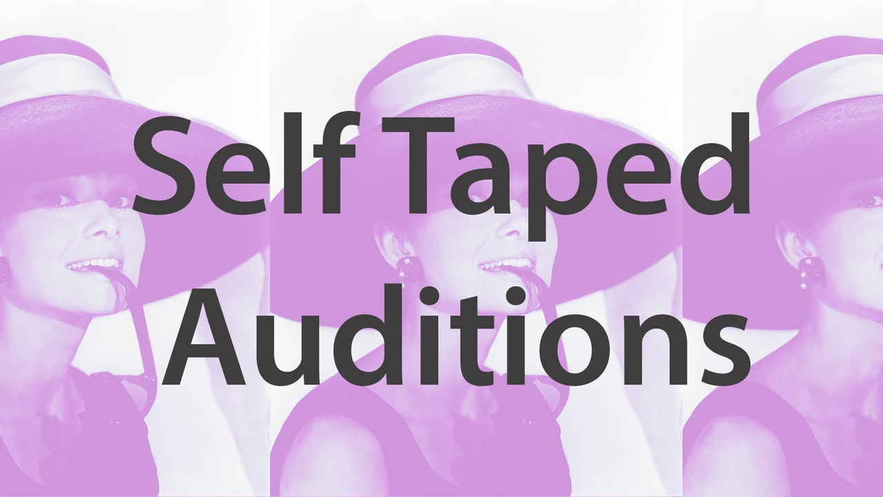 Auditions - Self Taped