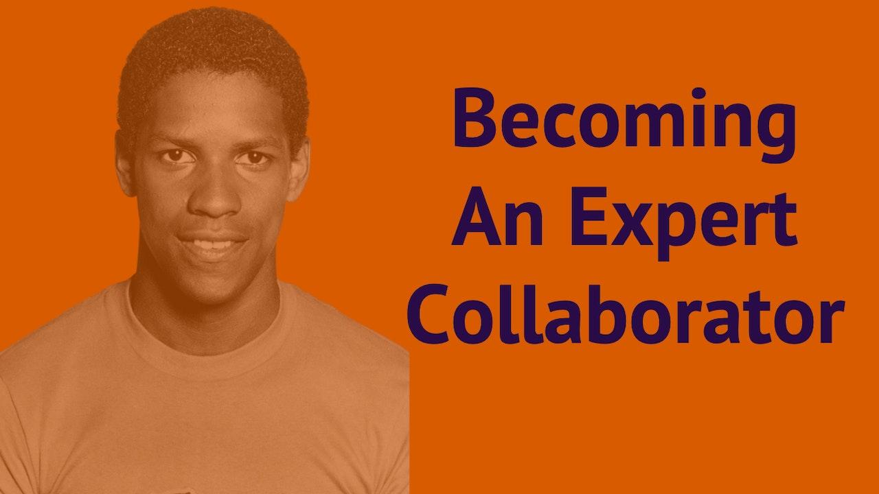 Becoming An Expert Collaborator