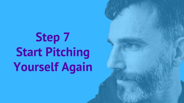 Step 7: Start Pitching Yourself Again