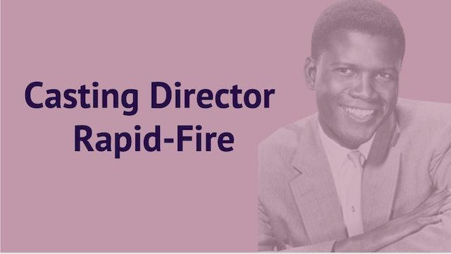 Casting Directors: Rapidfire