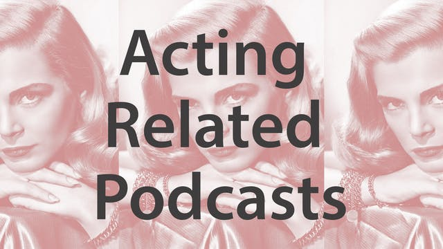 Acting Related Podcasts