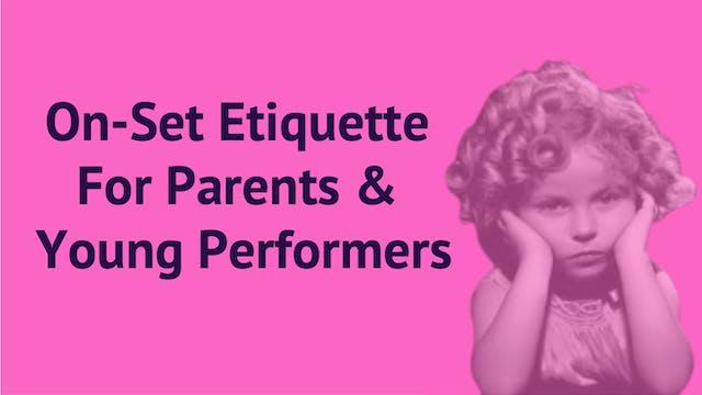 On Set Etiquette Parents & Young Performers