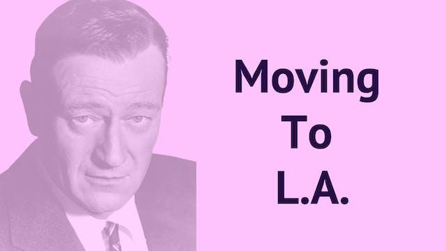 Moving to LA