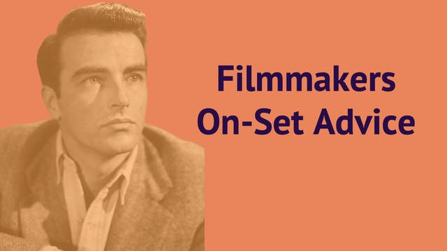 Filmmakers On-Set Advice
