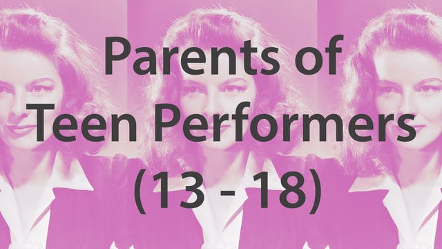 Parents of Teen Performers (13 - 18)