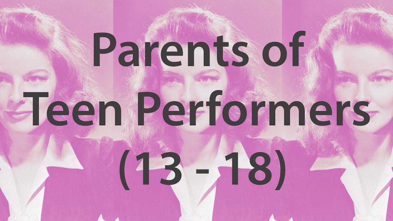 Parents of Teen Performers (13 - 18)
