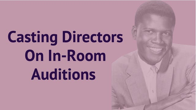 Casting Directors On In-Room Auditions