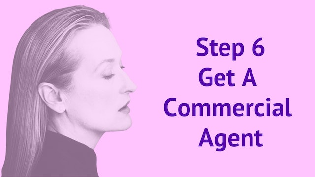 Step 6: Get A Commercial Agent
