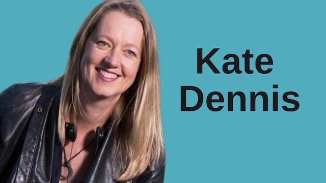 Kate Dennis (interview)