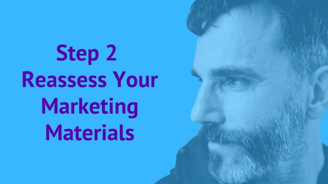 Step 2: Reassess Your Marketing Materials