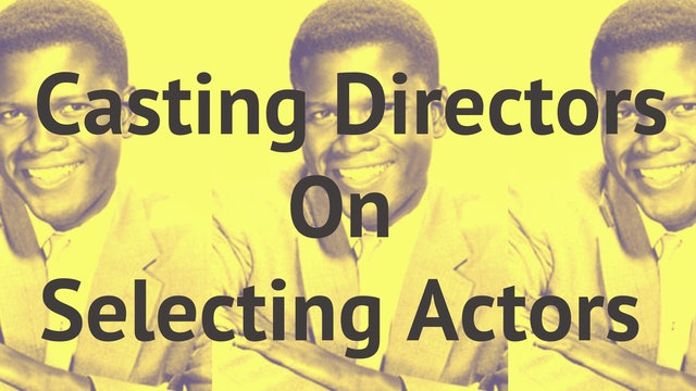 Casting Directors On Selecting Actors