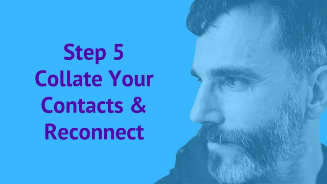 Step 5: Collate Your Contacts & Reconnect