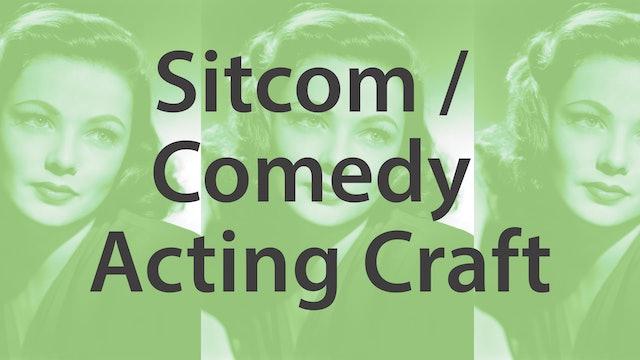 Comedy / Sitcom Acting - Craft