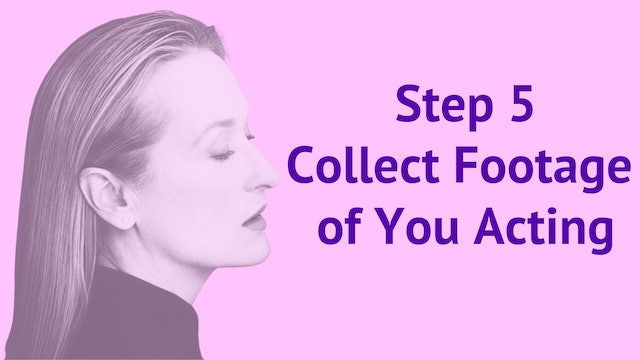 Step 5: Collect Footage Of You Acting