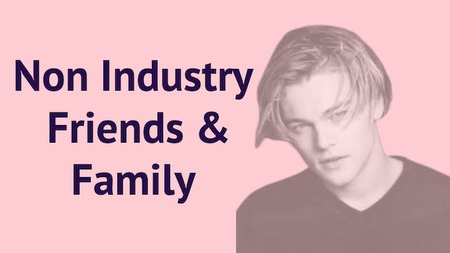 Non-Industry Friends and Family