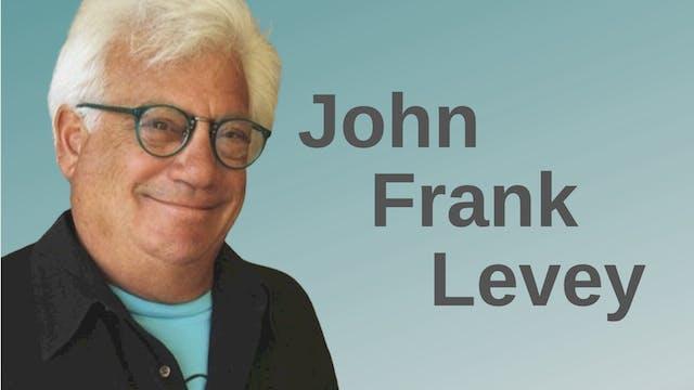John Frank Levey (Interview)