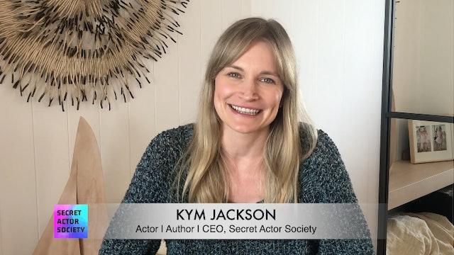 Meet Kym Jackson: Actor, Author & CEO Secret Actor Society