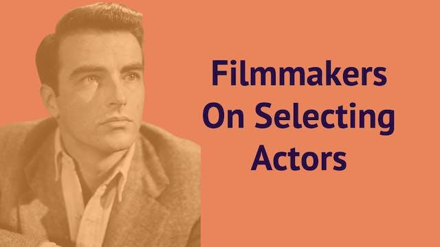 Filmmakers On Selecting Actors