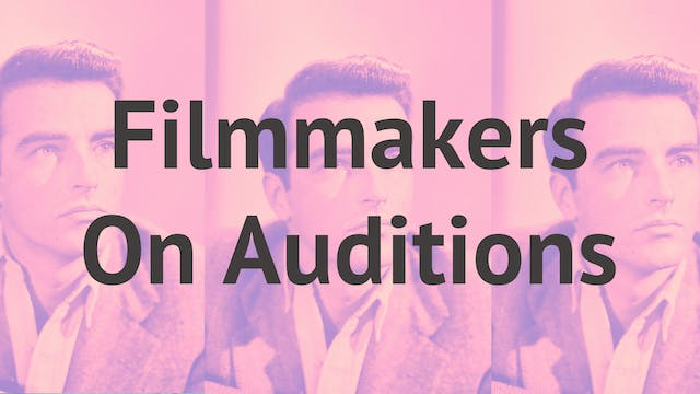 Filmmakers on Auditions