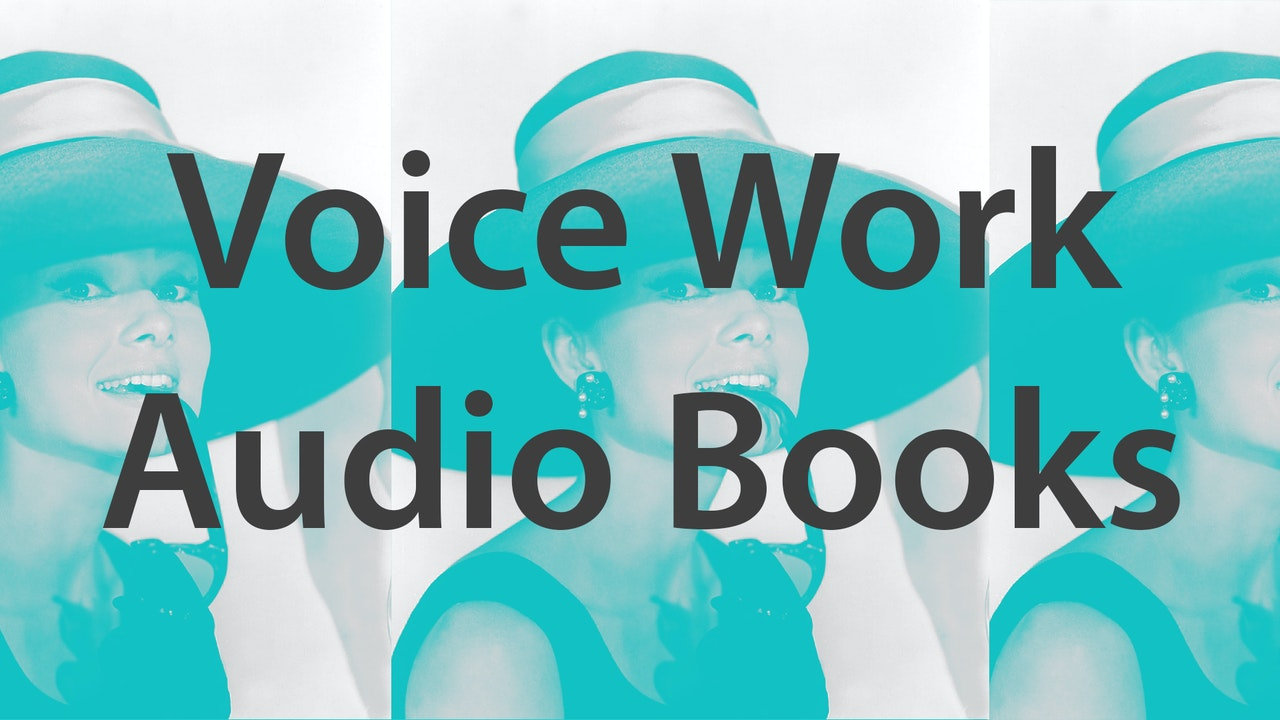 Voice Work - Audio Books