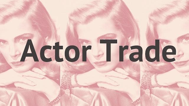 Actor Trade