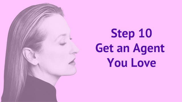 Step 10: Get an Agent You Love