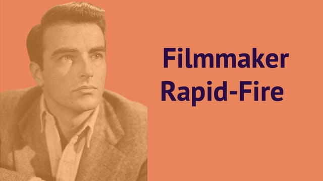 Filmmakers: Rapidfire