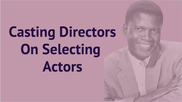 Casting Directors On Selecting Actors