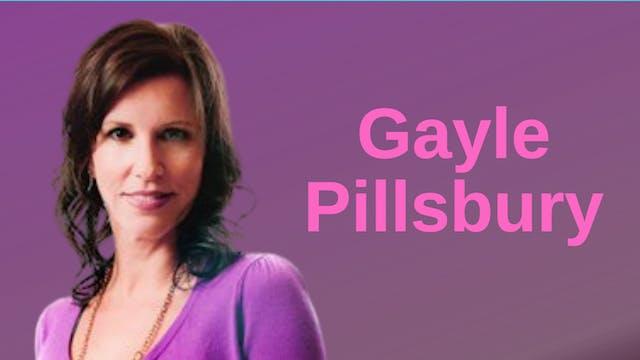 Gayle Pillsbury (Interview)